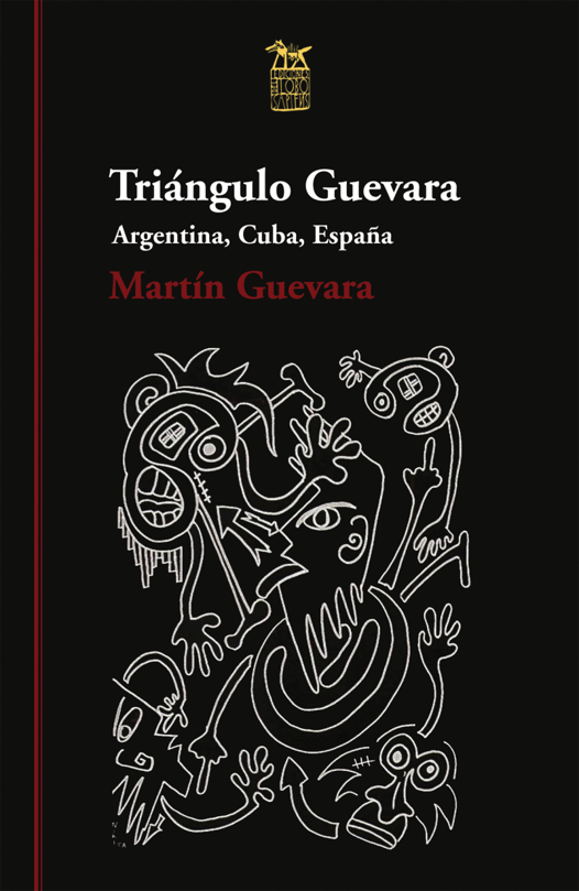 Triángulo Guevara. Argentina, Cuba, España
