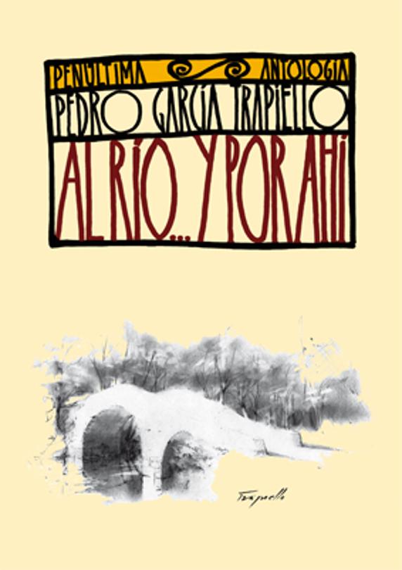 Al río... y por ahí, primera obra de la Penúltima antología de Pedro G. Trapiello