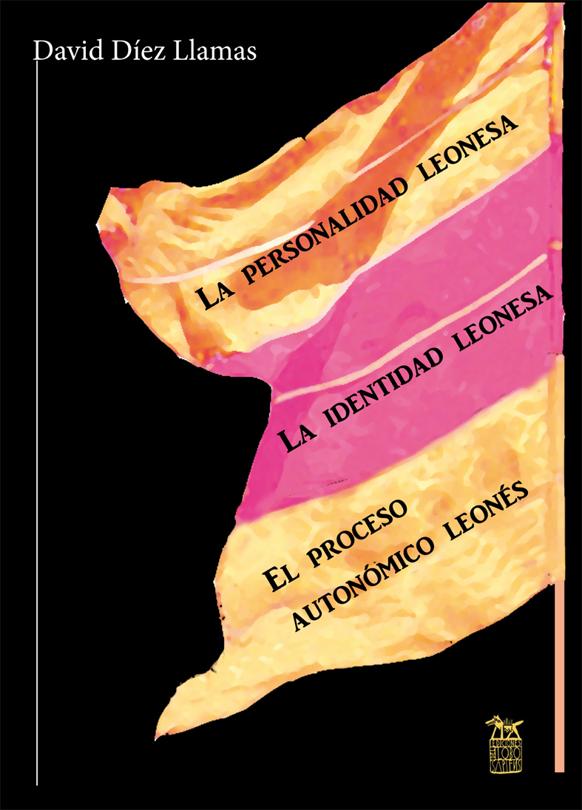 La personalidad leonesa, identidad leonesa y el proceso autonómico leonés en Bilbao